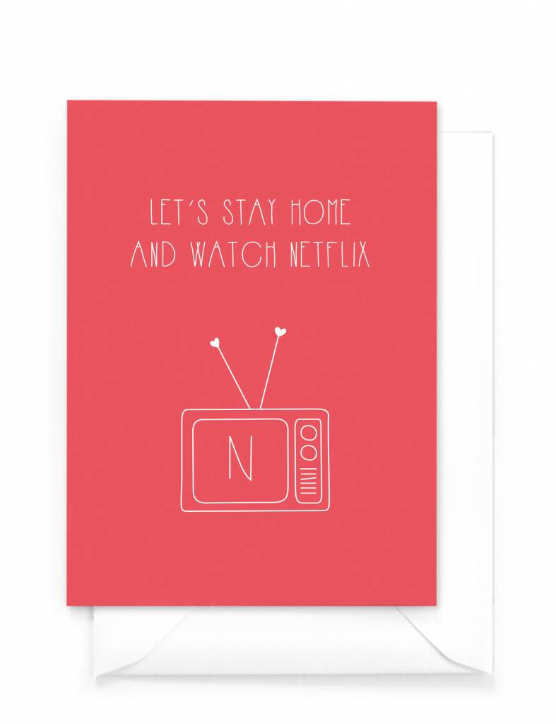 Wenskaart - Love - Let's stay home and watch Netflix