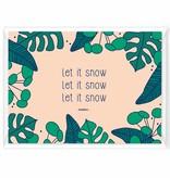 """Wenskaart - Kerst """"Let it snow"""" botanical-humor"""