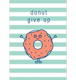 "Wenskaart Brunch ""Donut give up"""