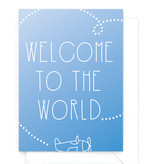 Wenskaart - Gradient - Welcome to the world