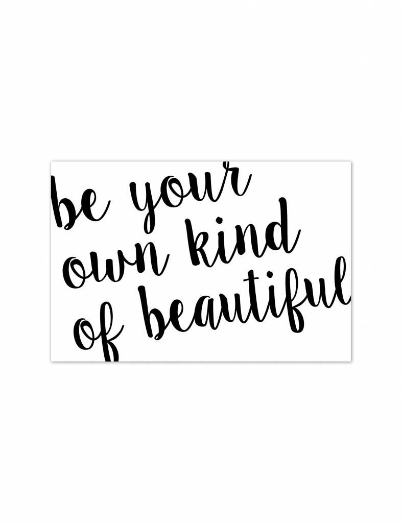 Poster - Be your own kind of beautiful - 30 x 20 cm
