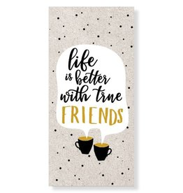 Jots Kaart Life Is Better With True Friends