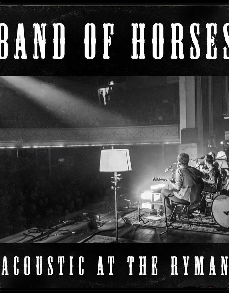 HARDWERK FOGELTJE Band of Horses - Acoustic at the Ryman