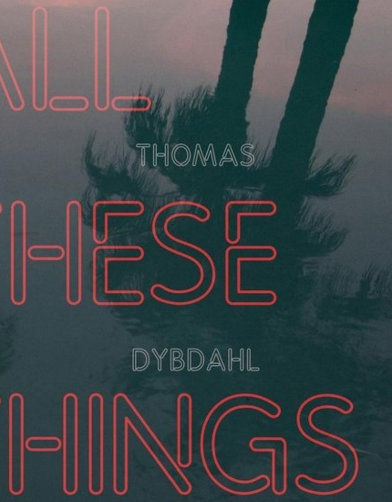 HARDWERK FOGELTJE THOMAS DYBDAHL - ALL THESE THINGS