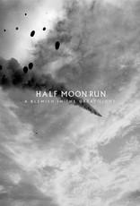 HARDWERK FOGELTJE Half Moon Run - A Blemish In The Great Light