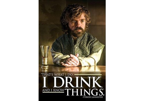Poster |  Game of thrones tyrion i drink