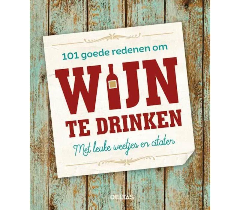 101 redenen om wijn te drinken