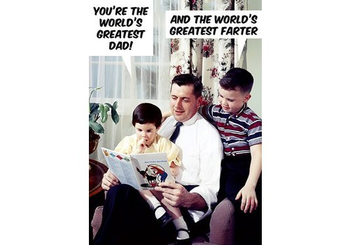 You're the world's greatest dad! And the world's greatest farter