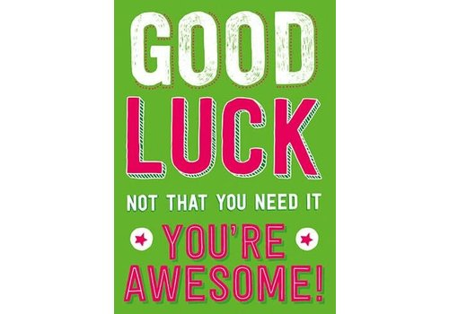 Good luck! You're awesome