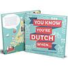 Stuff Dutch People like You know you're Dutch when