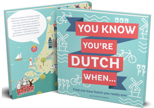 Stuff Dutch People like You know you're Dutch when