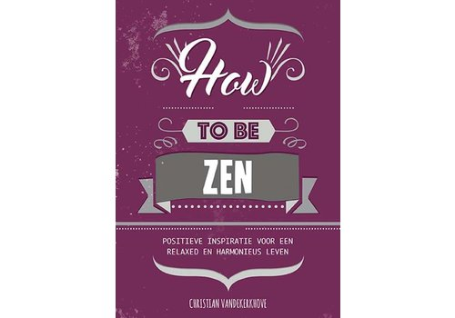 De Lantaarn How to be zen