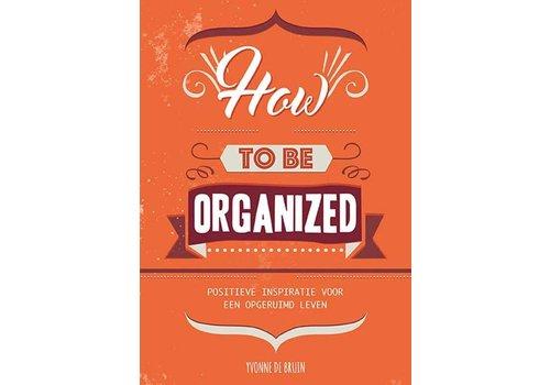 De Lantaarn How to be organized