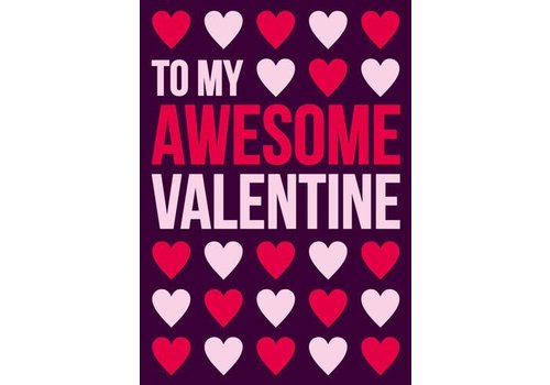 To my awesome Valentine