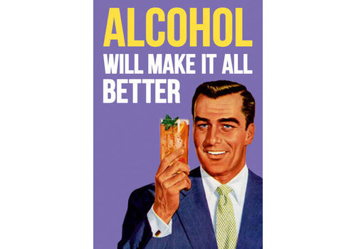 Magneet Alcohol will make it all better