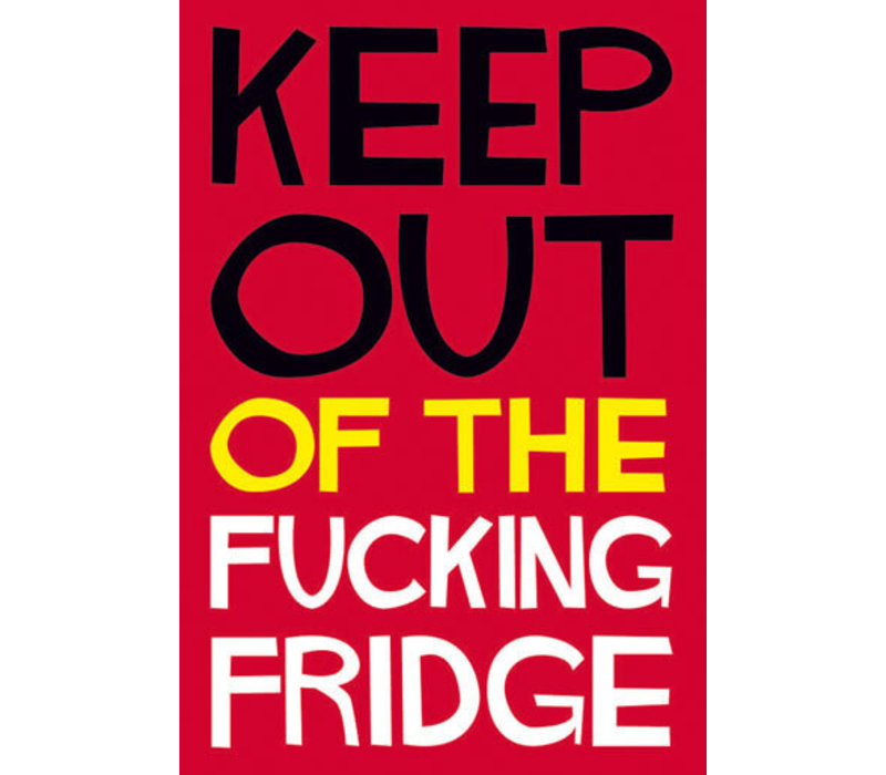 Magneet Keep out of the fucking fridge