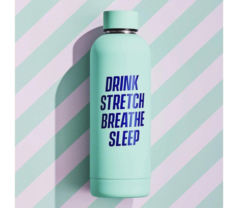 Water Bottle   Drink Stretch Breathe Sleep   Drinkfles