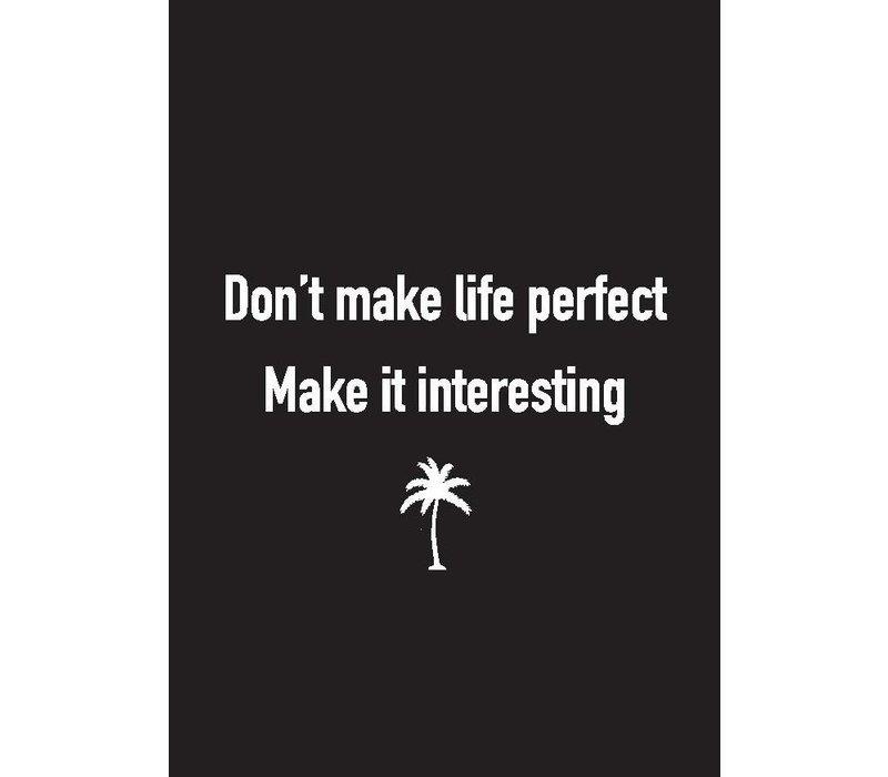 Ansichtkaart Don't make life perfect