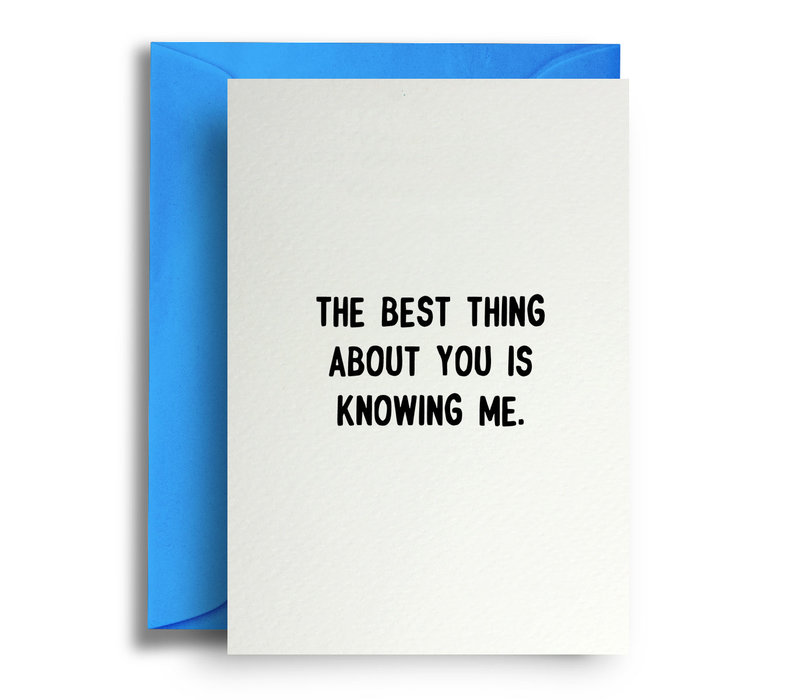 Wenskaart | The best thing about you is knowing me