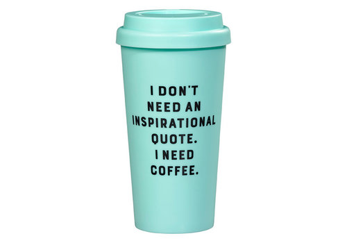 Wild & Wolf Travel Mug - I don't need an inspirational quote