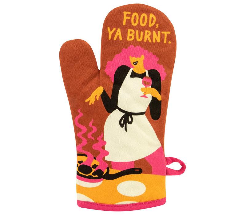 Ovenwant - Food, Ya Burnt