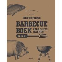 Het ultieme barbecue boek voor echte mannen