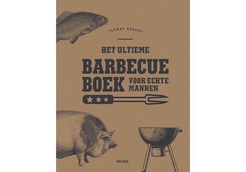 Deltas Het ultieme barbecue boek voor echte mannen