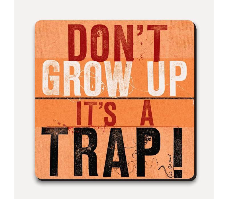 Scrawl Coaster - Don't Grow Up