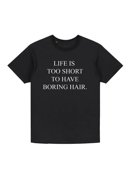 Life is too short to have boring hair shirt (black/white)