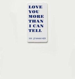 YOU·P® LOVE YOU MORE + NAAM naar keuze