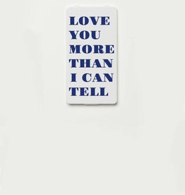 YOU·P® LOVE YOU MORE THAN I CAN TELL