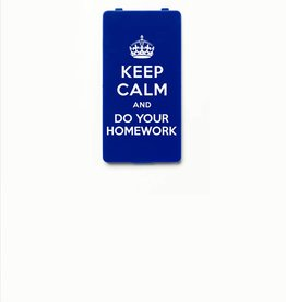 YOU·P® KEEP CALM and DO YOUR HOMEWORK