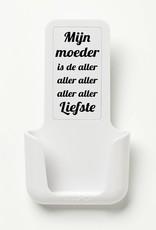 YOU·P® YOU·P® smartphone holder | white holder | white cover | Mijn Moeder Is De Aller Aller Liefste (Black text)