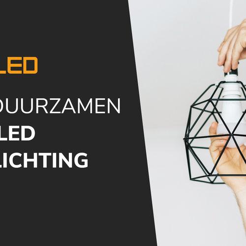 Verduurzaming door middel van LED verlichting is nu nog interessanter!