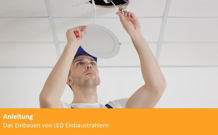 LED Spots Einbau: Tipps und Tricks zur Montage von LED Einbaustrahlern