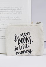 BB etui: So many books, so little money (small)