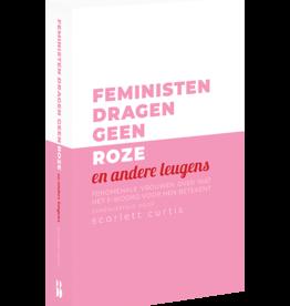 Feministen dragen geen roze (b-keuze)