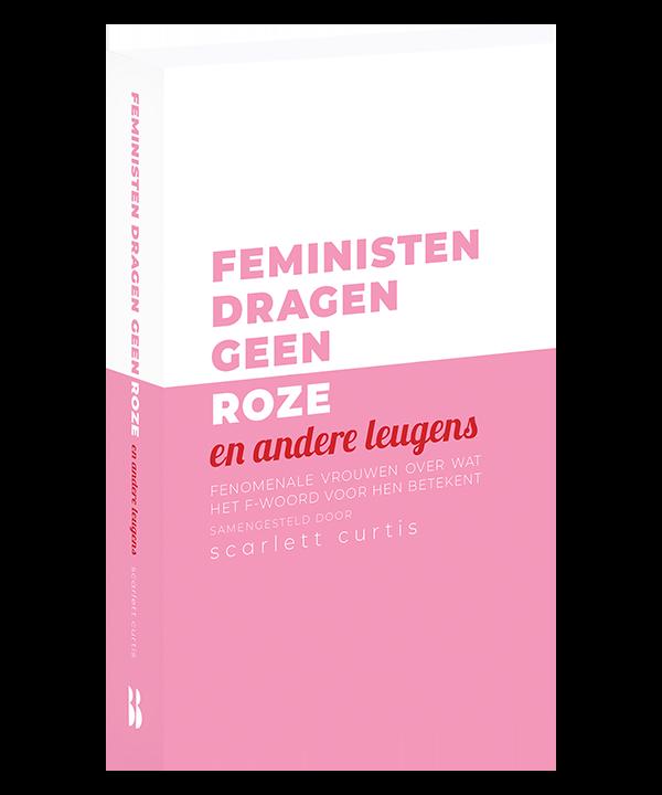 Feministen dragen geen roze en andere leugens (b-keuze)