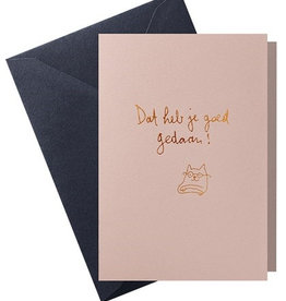 Papette Papette hot copper greeting card  'dat heb je goed gedaan!'