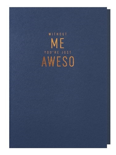 Papette Papette greeting card + enveloppe 'without me you're just aweso'