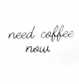 Goegezegd Goegezegd quote Silver 'Need coffee now'