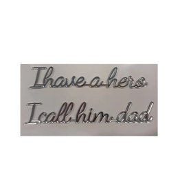 Goegezegd Goegezegd quote silver 'I have a hero, i call him dad'