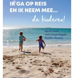 Lannoo Uitgeverij Ik ga op reis en ik neem mee.. de kinderen!