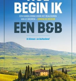 Lannoo Uitgeverij Hoe begin ik een B & B ? (in binnen- of buitenland)