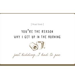 Enfant Terrible Enfant Terrible card + enveloppe 'you're the reason I get up'