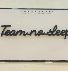 Goegezegd Quote 'Team no sleep' black