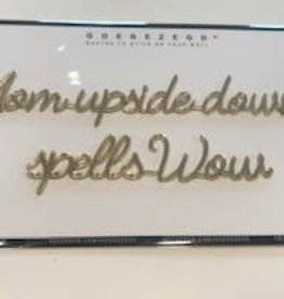 Goegezegd Quote 'Mom upside down spells wow' gold