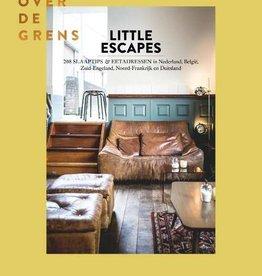 Lannoo Uitgeverij Little Escapes net over de grens - Barts Boekje