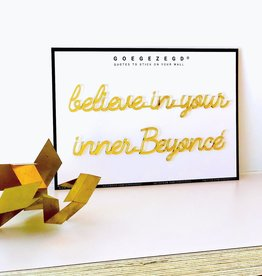 Goegezegd Goegezegd quote gold  'Believe in your inner Beyoncé'