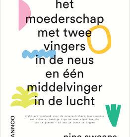 Lannoo Uitgeverij Het moederschap met twee vingers in de neus en één middelvinger in de lucht
